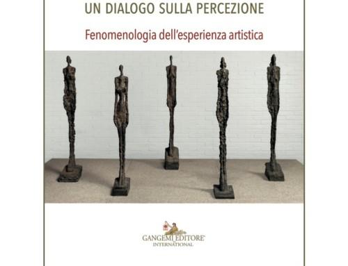 Presentazione del libro   Alberto Giacometti e Maurice Merleau-Ponty. Un dialogo sulla percezione. Fenomenologia dell'esperienza artistica