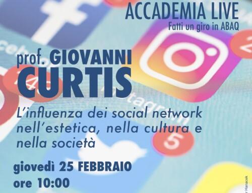 ABAQ Live – GIOVANNI CURTIS – L'influenza dei social network nell'estetica, nella cultura e nella società