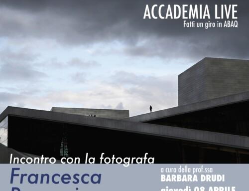 ACCADEMIA LIVE – Barbara Drudi – Incontro con la fotografa Francesca Pompei