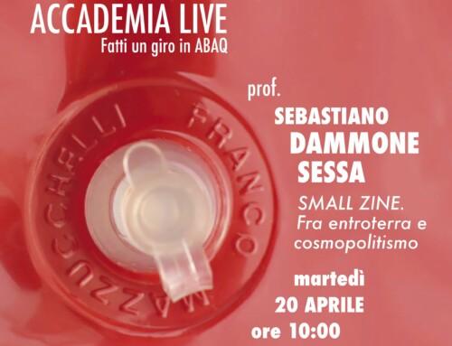 ACCADEMIA Live – Sebastiano Dammone Sessa – SMALL ZINE. Fra entroterra e cosmopolitismo