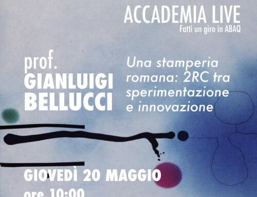 ACCADEMIA Live – prof. Gianluigi Belllucci – Una stamperia romana: 2RC tra sperimentazione e innovazione