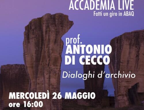 ACCADEMIA Live – prof. Antonio Di Cecco – Dialoghi d'archivio