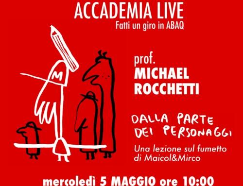 ACCADEMIA Live – prof. MICHAEL ROCCHETTI – DALLA PARTE DEI PERSONAGGI, una lezione sul fumetto di Maicol & Mirco