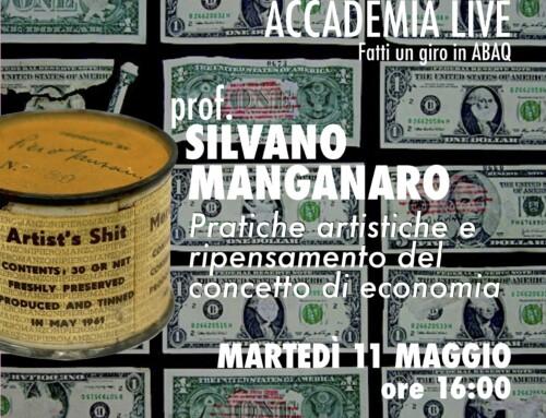 ACCADEMIA Live – prof. Silvano Manganaro – Pratiche artistiche e ripensamento del concetto di economia